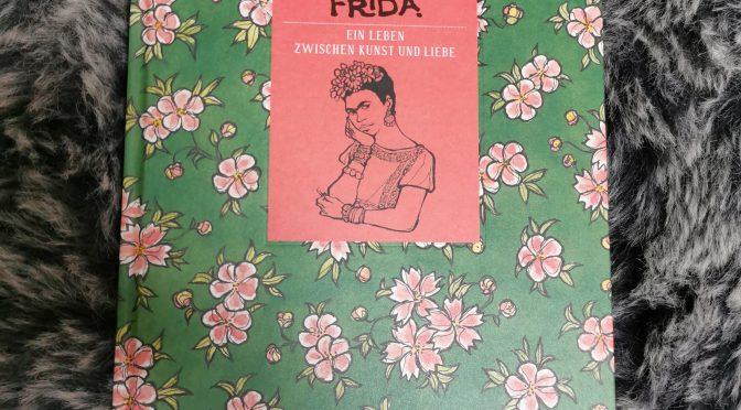 """Rezension zu """"Frida – Ein Leben zwischen Kunst und Liebe"""""""